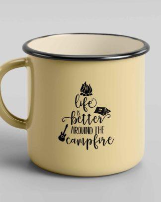 Life is better around the campfire enamel tin mug 2