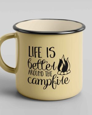 Life is better around the campfire enamel tin mug