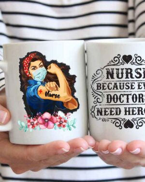 Nurse because even doctors need heroes coffee mug