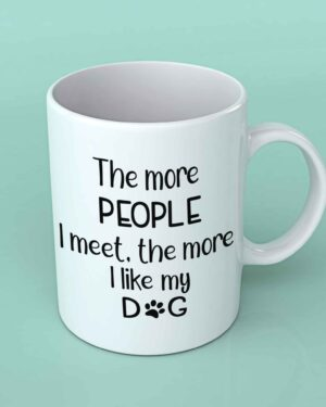 The more people I meet coffee mug
