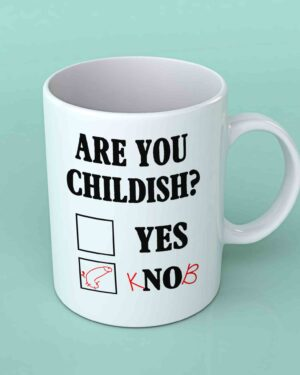 Are you childish coffee mug