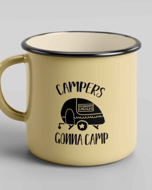 Campers gonna camp enamel tin coffee mug cup