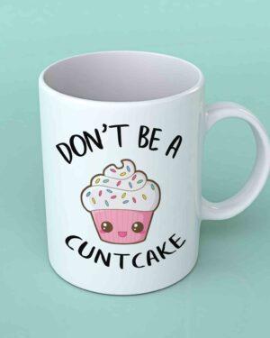 Don't be a cunt cake coffee mug