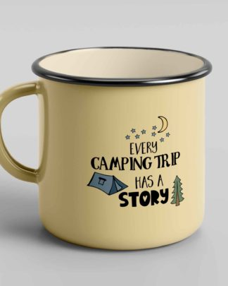 Every camping trip has a story enamel tin mug