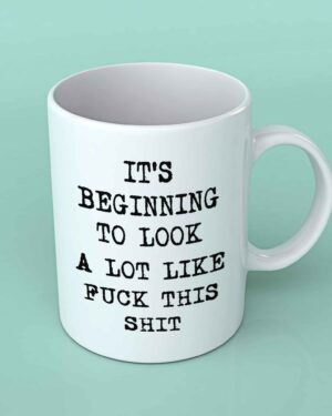 It's beginning to look a lot like fuck this shit coffee mug