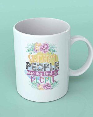 Sweary people are my kind of people Coffee mug