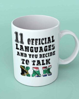11 official languages and you decide to talk kak coffee mug