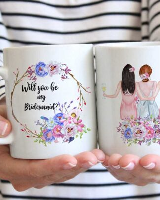 Best friends will you be my Bridesmaid coffee mug