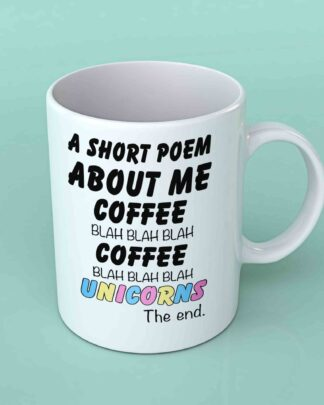 A short poem about me coffee unicorns coffee mug