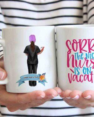 Sorry the nice nurse is on Vacation coffee mug