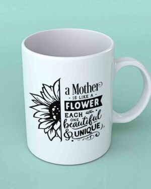 A mother is like a flower Coffee mug