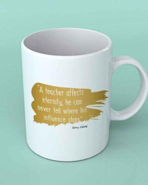 A teacher affects eternity Coffee mug