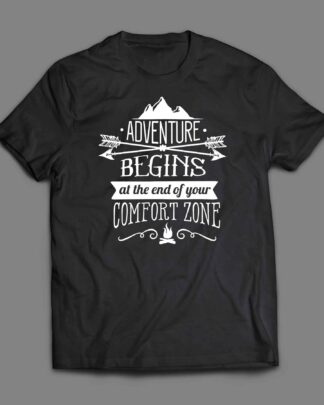 Adventure begins at the end of your comfort zone T-shirt