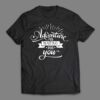 Adventure is waiting for you T-shirt