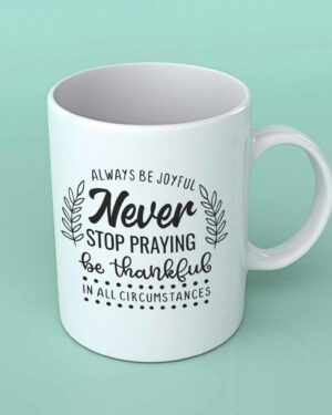 Always be joyful coffee mug