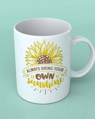 Always bring your own sunshine sunflower coffee mug