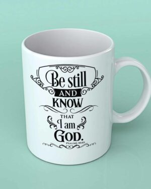 Be still and know that I am God coffee mugp
