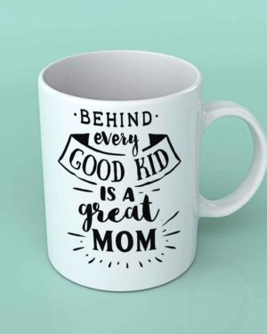 Behind every good kid coffee mug