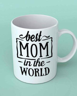 Best Mom in the world coffee mug