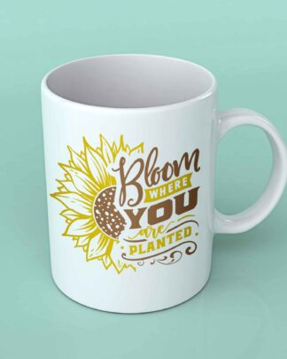 Bloom where you are planted sunflower coffee mug