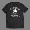 Camping is my therapy T-shirt