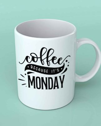 Coffee because it's Monday Coffee mug