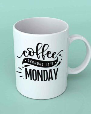 Coffee because it's Monday Coffee mug