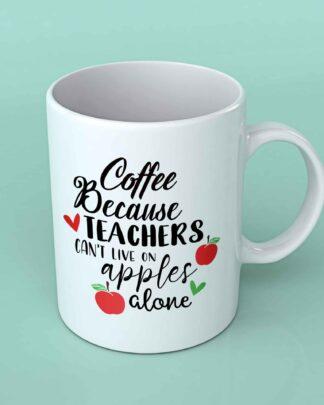Coffee because teachers coffee mug