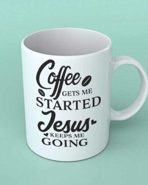 Coffee gets me started coffee mug