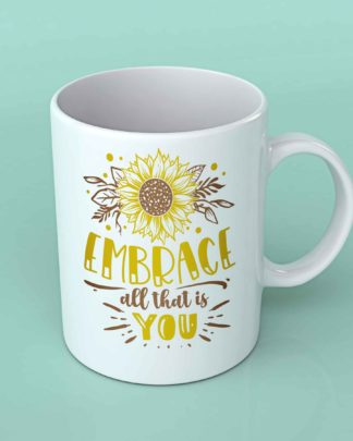 Embrace all that is you sunflower coffee mug