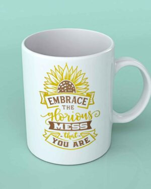 Embrace the glorious mess sunflower coffee mug