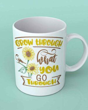 Grow through what you go through sunflower coffee mug