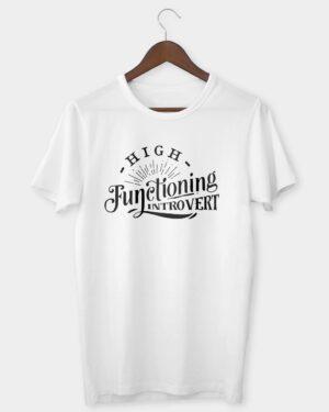 High functioning introvert T-shirt