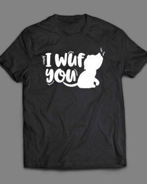 I Wuf You Dog T-shirt
