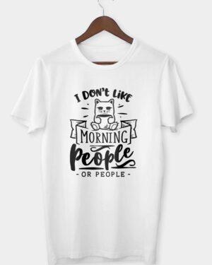 I don't like morning people - cat T-shirt