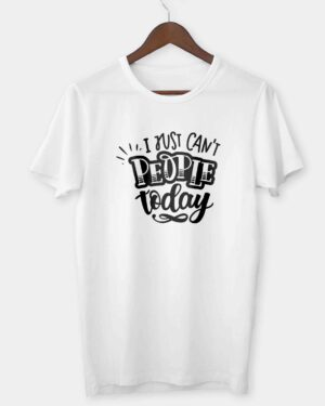 I just can't people today T-shirt