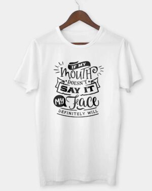 If my mouth doesn't say it T-shirt