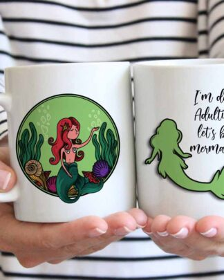 I'm done Adulting lets be mermaids Coffee mug