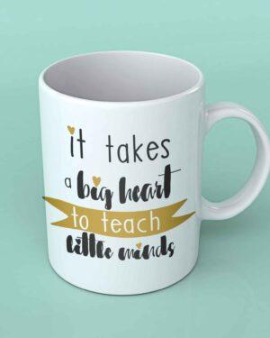 It takes a big heart to teach coffee mug