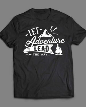 Let adventure lead the way T-shirt