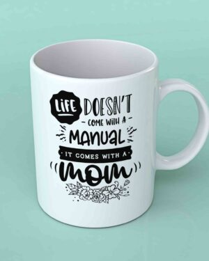 Life doesn't come with a manual Coffee mug
