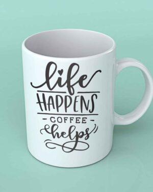 Life happens coffee helps Coffee mug