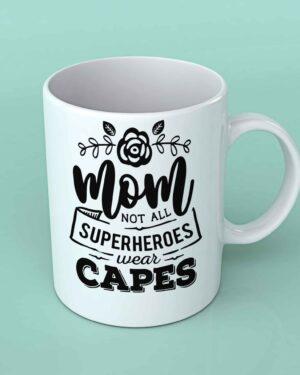 Mom not all superheroes wear capes coffee mug