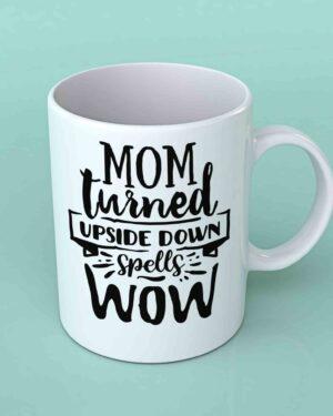 Mom turned upside down coffee mug