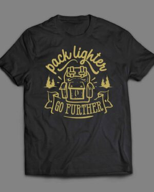 Pack lighter go further T-shirt