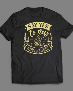 Say yes to new adventures T-shirt