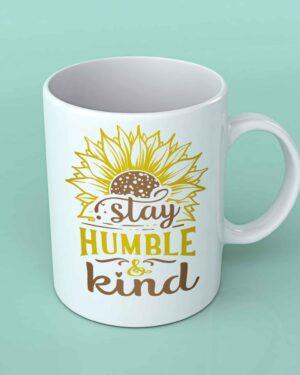 Stay humble and kind 2 sunflower coffee mug