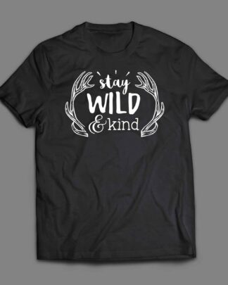 Stay wild and kind T-shirt