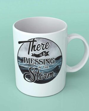 There is a blessing in the storm coffee mug