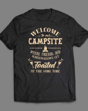 Welcome to our campsite T-shirt